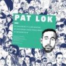 Pat Lok - Let Me Show You In (Original Mix)