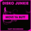 Disko Junkie - Move Ya Butt (Dub Mix)