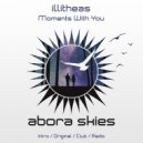 Illitheas - Moments With You (Club Mix)