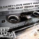Ian Carey - Love Won't Wait (RoelBeat Remix)