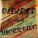 PARADOX - night life (#001)