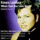 Kimara Lovelace - When Can Our Love Begin (Earl TuTu, John Khan & Dj Spen One Kiss Dubstrumental)