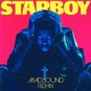 The Weeknd feat. Daft Punk - Starboy (Madsound Remix)