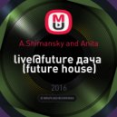 A.Shimansky and Anita - live@future дача  (future house)