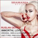 Ruslan Device - Immortal Love (Like It Pro Remix)
