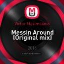 Victor Maximiliano - Messin Around (Original mix)