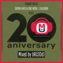 Robert Miles, B.B.E - Seven Days & One Week, Children (bRUJOdJ Trance Classics 20th Aniversary Mix)