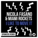 Nicola Fasano And Miami Rockers - I Like to Move It (Spankers Remix Extended)