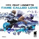 H@K feat. Linnette - Game Called Love (Original Mix)