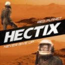 Hectix - Red Planet (Original Mix)