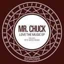 Mr. Chuck - Love The Music (Original mix)