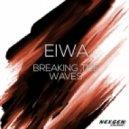 Eiwa - Breaking The Waves (Original Mix)