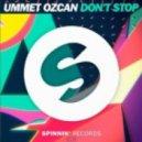 Ummet Ozcan - Don't Stop (Original Mix)