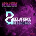 O.B.M Notion - For Your Hearts (R3dub Remix)