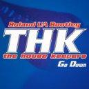The House Keepers - Go Down (Roland UA Bootleg)