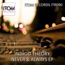 Indigo Theory - Never And Always (Original Mix)
