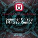Sam Feldt and Lucas & Steve - Summer On You (Miltreo Remix)