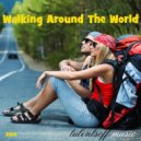 Tulentsoff Music - Walking Around The World (Original mix)
