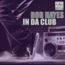 Rob Hayes - In Da Club (Original Mix)