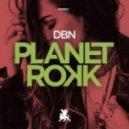 DBN - Planet Rokk (Original Mix)