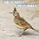 Dj Reactive - Alouette (Original Mix)