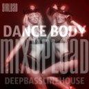 GIRLBAD    - DANCE BODY (Mix 2016 Vol.20)