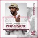 Paris Cesvette feat. C Robert Walker - If You Love Me (Radio Mix)