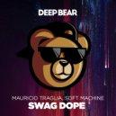 Mauricio Traglia & Soft Machine - Swag Dope (Original Mix)