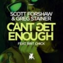 Scott Forshaw & Greg Stainer Ft. Brit Chick - Can't Get Enough (Original Mix)