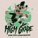 Isaac Maya & Papa Michigan & Dj Manga - High Grade (feat. Papa Michigan) (Dj Manga Remix)