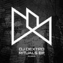 DJ Dextro - Rituals (Original Mix)