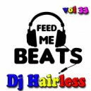 Dj Hairless - Feed Me Beat's vol 33