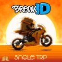 BreakID - Single Trip (Original Mix)