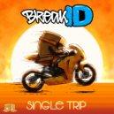 BreakID - Single Trip (Original Mix)