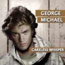 George Michael  - Careless Whisper   (DJ & MORE Edit)