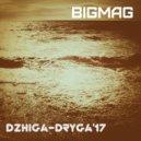 BigMag - Dzhiga-Dryga\'17