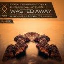 Digital Department & Dan K & Elvenfox & Jay Furze & Under This - Wasted Away (feat. Jay Furze) (Under This Remix)