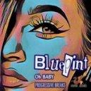 Bluepint - Oh Baby (Progressive Breaks)
