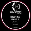 Roger Dee - How I Feel (Original mix)