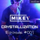MiKey - Crystallization Episode #001 (Record Deep Online 15.01.2017)