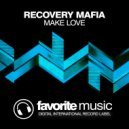 Recovery Mafia - Make Love (Original Mix)