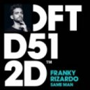 Franky Rizardo - Same Man (Original Mix)