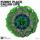 Relaunch - Funny Place Called Life (Deep Trance Edit)