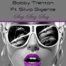 Bobby Trenton - Say Say Say (Don\'t Sample This Vox Mix)
