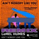 LeMel Humes - Ain't Nobody Like You (Timmy Regisford Remix)