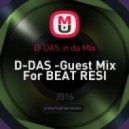 D-DAS in da Mix - D-DAS -Guest Mix For BEAT RESI