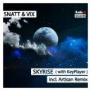 Snatt & Vix with Keyplayer - Skyrise (Artisan Remix)