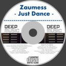 Zaumess - Just Dance
