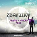 Adam K featuring Matthew Steeper - Come Alive (Exodus & Rivero Remix)