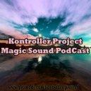 Kontroller Project - Magic Sound PodCast #56 (JR FM New York)